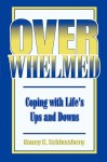 Overwhelmed: Coping with Life's Ups and Downs - Nancy K. Schlossberg