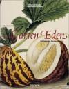 Garden Eden : Masterpieces of Botanical Book Illustration - H. Walter Lack