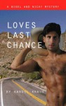 Loves Last Chance: A Nigel and Nicky Mystery (Nigel and Nicky Mysteries) - Krandall Kraus