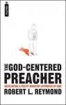 The God Centered Preacher - Robert L. Reymond