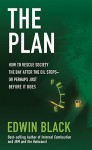 The Plan: How to Save America the Day After the Oil Stops or Perhaps the Day Before - Edwin Black