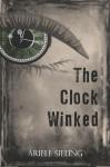 The Clock Winked - Ariele Sieling