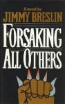 Forsaking All Others - Jimmy Breslin