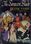 The Saracen Blade - Frank Yerby