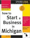 How to Start a Business in Michigan - Edward A. Haman, Edward A. Haman