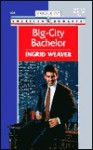 Big-City Bachelor - Ingrid Weaver