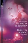 De man in de schaduw / Duister is de nacht - Jenna Ryan, Cindy Dees, Willeke Barens, Nina Withaar