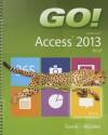 Go! with Microsoft Access 2013: Brief - Shelley Gaskin