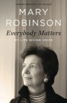 Everybody Matters: My Life Giving Voice - Mary Robinson