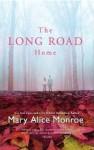 The Long Road Home (Harper Monogram) - Mary Alice Monroe