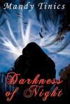 Darkness of Night - Mandy Tinics