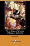 Far to Seek: A Romance of England and India (Dodo Press) - Maud Diver