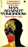 Man Against Tomorrow - Ray Bradbury, William F. Nolan, Robert Sheckley, George Clayton Johnson, Ron Goulart, Chad Oliver, Kris Neville, Walter M. Miller Jr., Ray Russell, Hugh Hood, Charles Beaumont, Charles E. Fritch