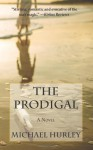 The Prodigal - Michael C. Hurley