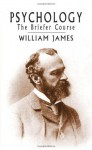 Psychology: The Briefer Course - William James, Matthew Thomas James