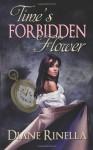 Time's Forbidden Flower - Diane Rinella