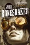 Boneshaker (Clockwork Century 1) - Cherie Priest
