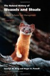 The Natural History of Weasels and Stoats: Ecology, Behavior, and Management - Carolyn M. King, Roger A. Powell, Consie Powell