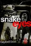 Snake Eyes - Gaylord Dold