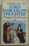 Lord Farchild's Daughter - Maggie Mackeever