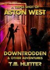 Downtrodden & Other Adventures - T. M. Hunter