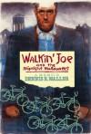 Walkin' Joe and The Midnight Marauders: A Memoir - Dennis R. Waller, Gary Kelley