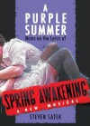 A Purple Summer: Notes on the Lyrics of Spring Awakening - Steven Sater