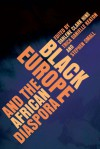 Black Europe and the African Diaspora - Darlene Clark Hine, Trica Danielle Keaton, Stephen Small