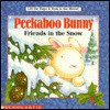 Peekaboo Bunny: Friends in the Snow - Alyssa Satin Capucilli