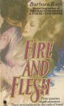 Fire and Flesh - Barbara Riefe