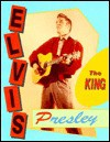 Elvis Presley: The King - Katherine E. Krohn