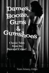 Dames, Booze, Guns & Gumshoes - David Goodis, Robert Leslie Bellem, Trent Zelazny
