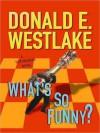 What's So Funny? (Dortmunder, #14) - William Dufris, Donald E Westlake