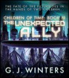 Children of Time Book 3: The Unexpected Ally - G.J. Winters