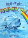 Timothy Whale's Rainbow - Darrell Wiskur