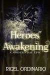 Heroes' Awakening (Modern Day Epic, #1) - Rigel Ordinario