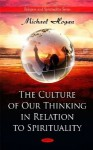 The Culture of Our Thinking in Relation to Spirituality - Michael Hogan