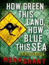 How Green This Land, How Blue This Sea: A Newsflesh Novella - Mira Grant