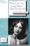 Where Are You Going, Where Have You Been? - Joyce Carol Oates, Elaine Showalter
