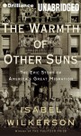 The Warmth of Other Suns: The Epic Story of America's Great Migration (Audiocd) - Isabel Wilkerson, Robin Miles