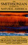 The Smithsonian Guides to Natural America: Atlantic Coast & the Blue Ridge Mountains - John Ross, Bates Littlehales