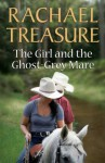 Girl & the Ghost-Grey Mare - Rachael Treasure