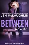 Between Us: Sex on the Beach - Jen McLaughlin