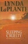 Sleeping Cruelty - Lynda La Plante