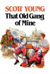 That Old Gang of Mine - Scott Young