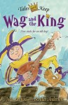 Wag and the King - Joan Lennon, Scoular Anderson