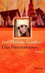 Das Herzenhören - Jan-Philipp Sendker