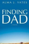 Finding Dad - Alma J. Yates