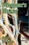 Mother's Heart - Alan Tucker
