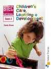 National Children's Care, Learning & Development: Book 2 (Bk. 2) - Sandy Green, Sally Foster
